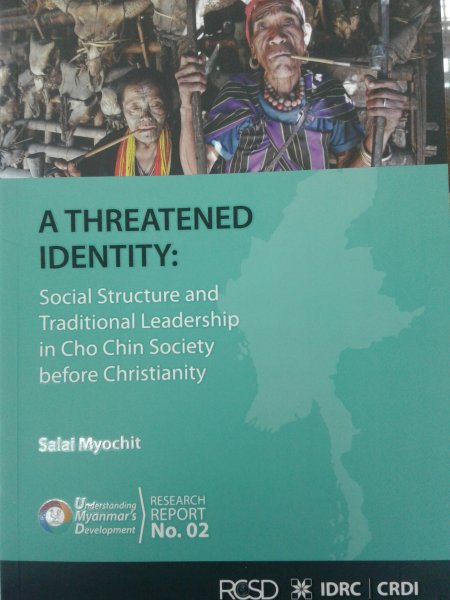 A THREATENED IDENTITY: Social Structure and Traditional Leadership in Cho Chin Society before Christianity