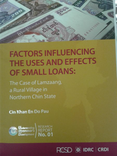 FACTORS INFLUENCING THE USES AND EFFECTS OF SMALL LOANS: The Case of Lamzaang, a Rural Village in Northern Chin State.