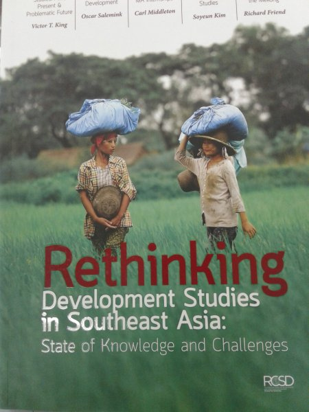 Rethinking Development Studies in Southeast Asia: State of Knowledge and Challenges.